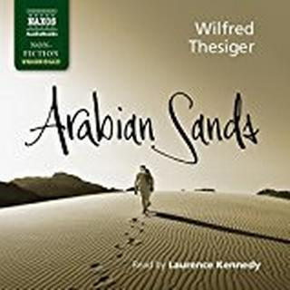 Wilfred Thesiger: Arabian Sands [Laurence Kennedy] [Naxos Audiobooks: NA0336] (Naxos Non Fiction)